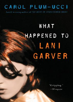 What Happened to Lani Garver By Plum-Ucci, Carol