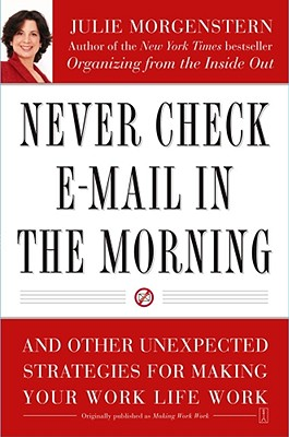 Never Check E-mail in the Morning By Morgenstern, Julie