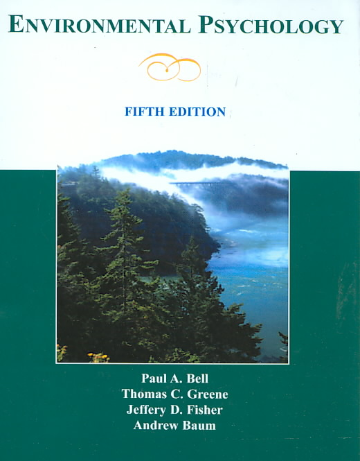 Environmental Psychology By Bell, Paul A.